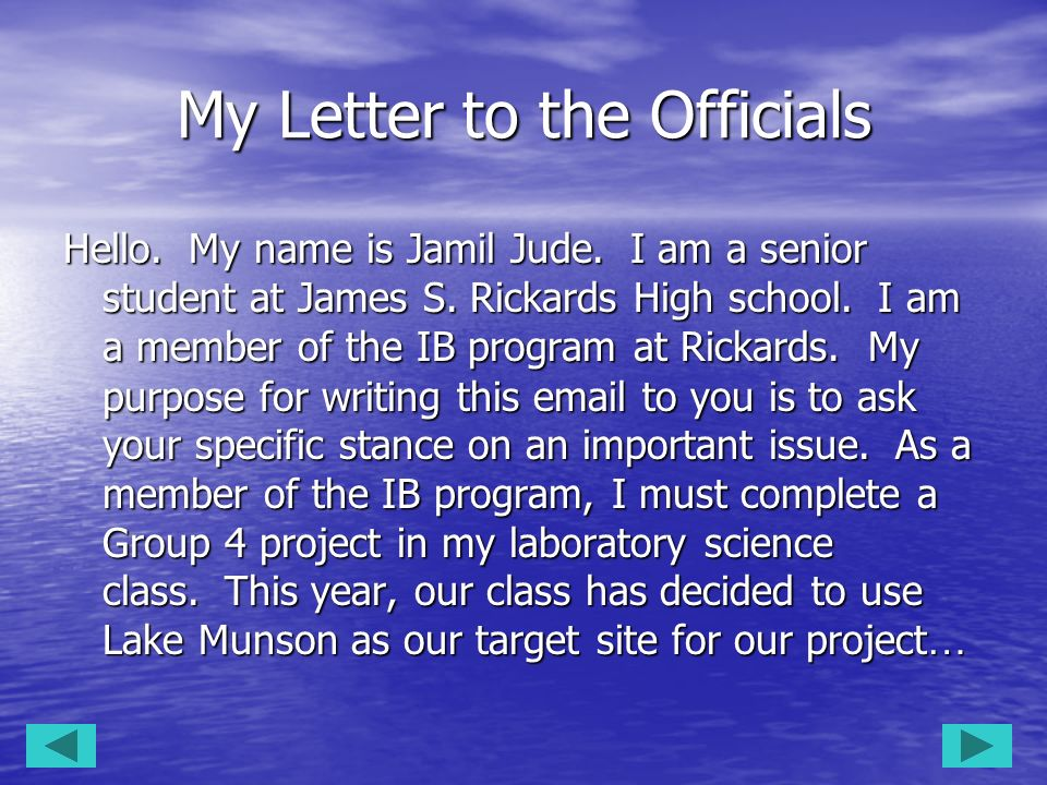 My Letter to the Officials Hello. My name is Jamil Jude. I am a senior student at James S. Rickards High school. I am a member of the IB program at Ri