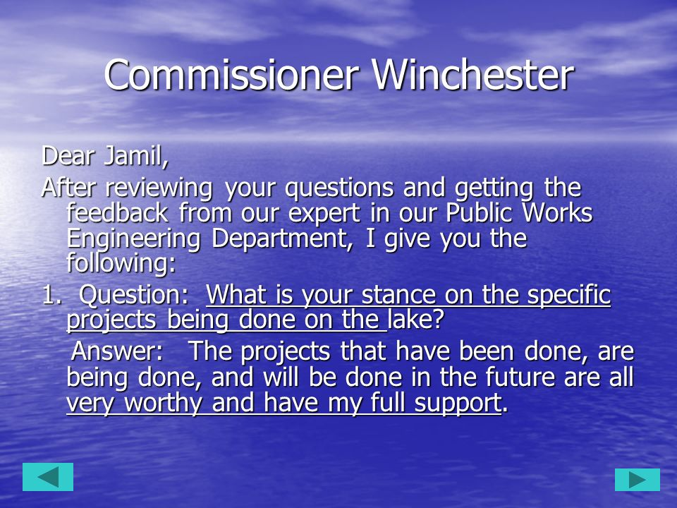 Commissioner Winchester Dear Jamil, After reviewing your questions and getting the feedback from our expert in our Public Works Engineering Department