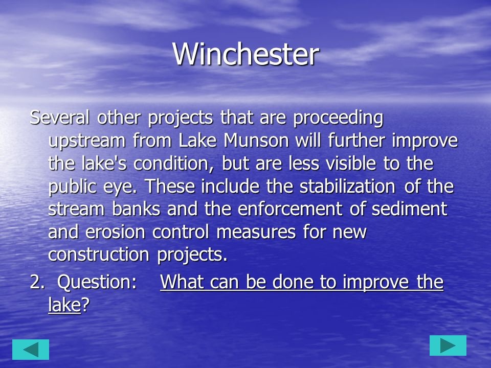 Winchester Several other projects that are proceeding upstream from Lake Munson will further improve the lake's condition, but are less visible to the