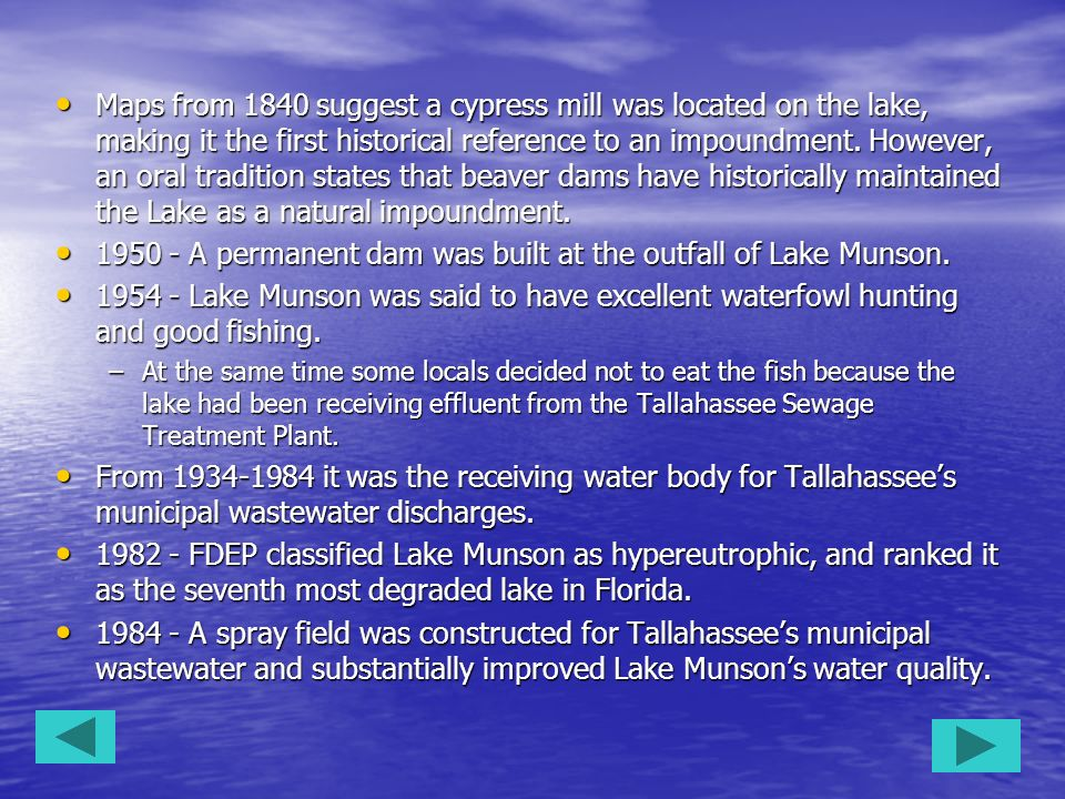 Maps from 1840 suggest a cypress mill was located on the lake, making it the first historical reference to an impoundment. However, an oral tradition