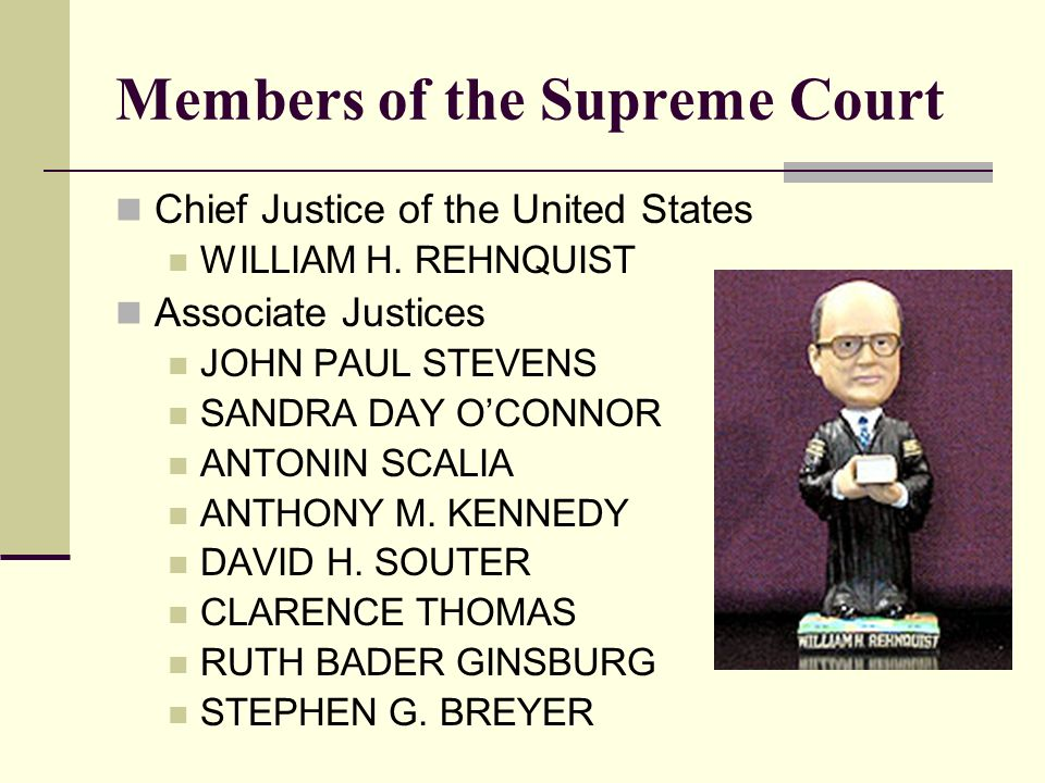 Members of the Supreme Court Chief Justice of the United States WILLIAM H. REHNQUIST Associate Justices JOHN PAUL STEVENS SANDRA DAY OCONNOR ANTONIN S