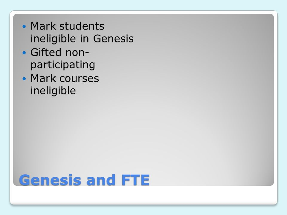 Genesis and FTE Mark students ineligible in Genesis Gifted non- participating Mark courses ineligible