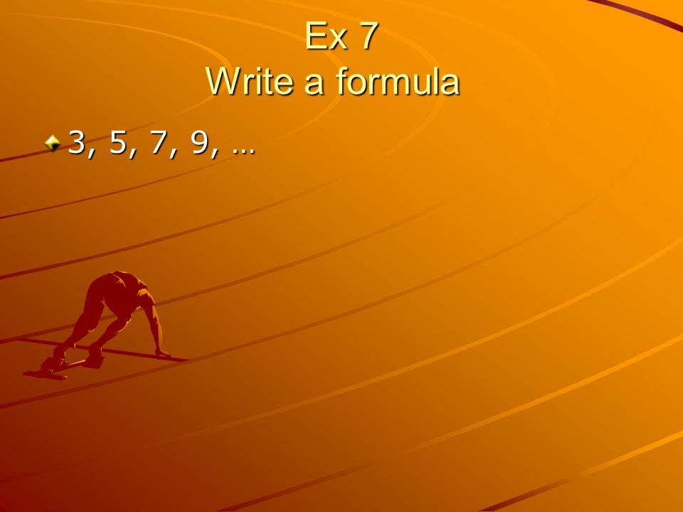 Ex 7 Write a formula 3, 5, 7, 9, …