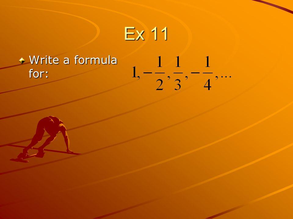 Ex 11 Write a formula for:
