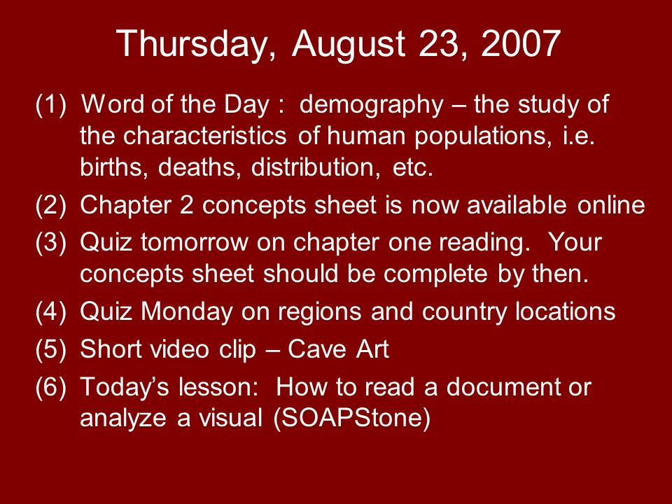 Thursday, August 23, 2007 (1) Word of the Day : demography – the study of the characteristics of human populations, i.e. births, deaths, distribution,