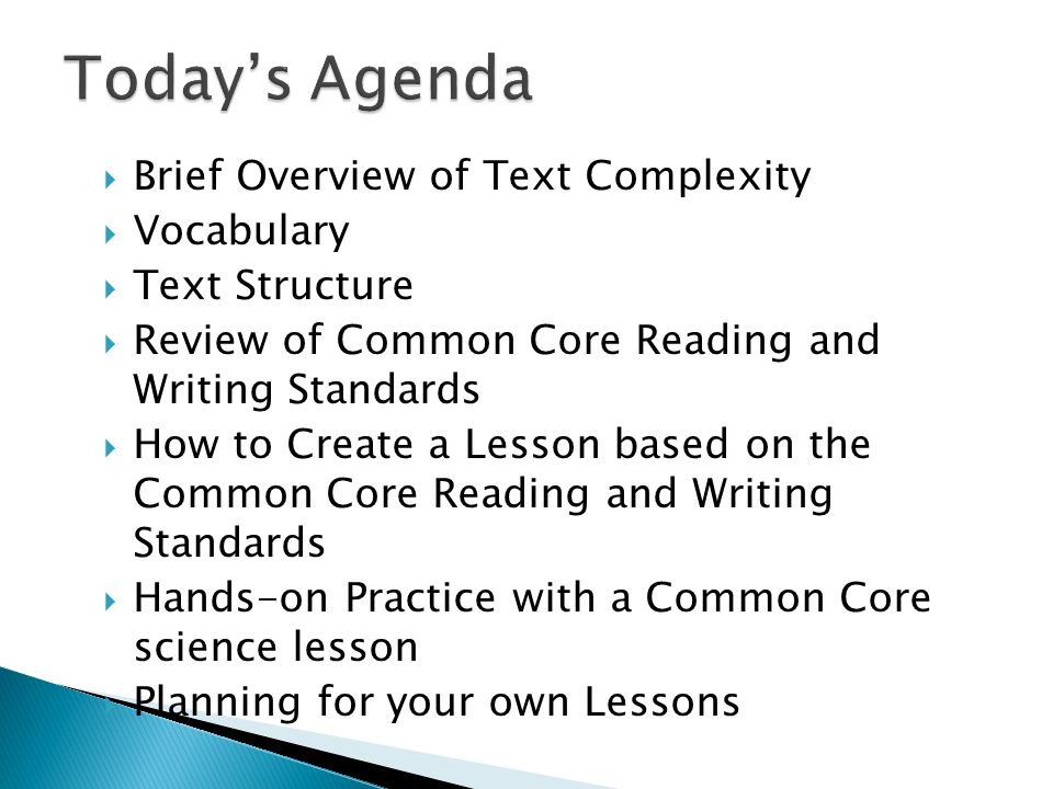 Brief Overview of Text Complexity Vocabulary Text Structure Review of Common Core Reading and Writing Standards How to Create a Lesson based on the Co