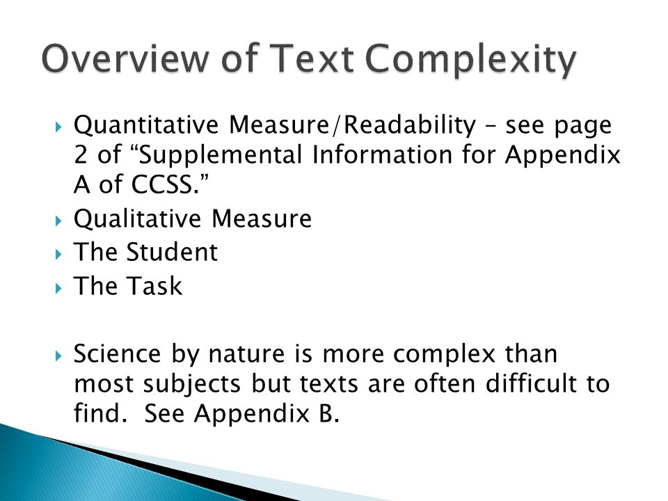 Quantitative Measure/Readability – see page 2 of Supplemental Information for Appendix A of CCSS. Qualitative Measure The Student The Task Science by