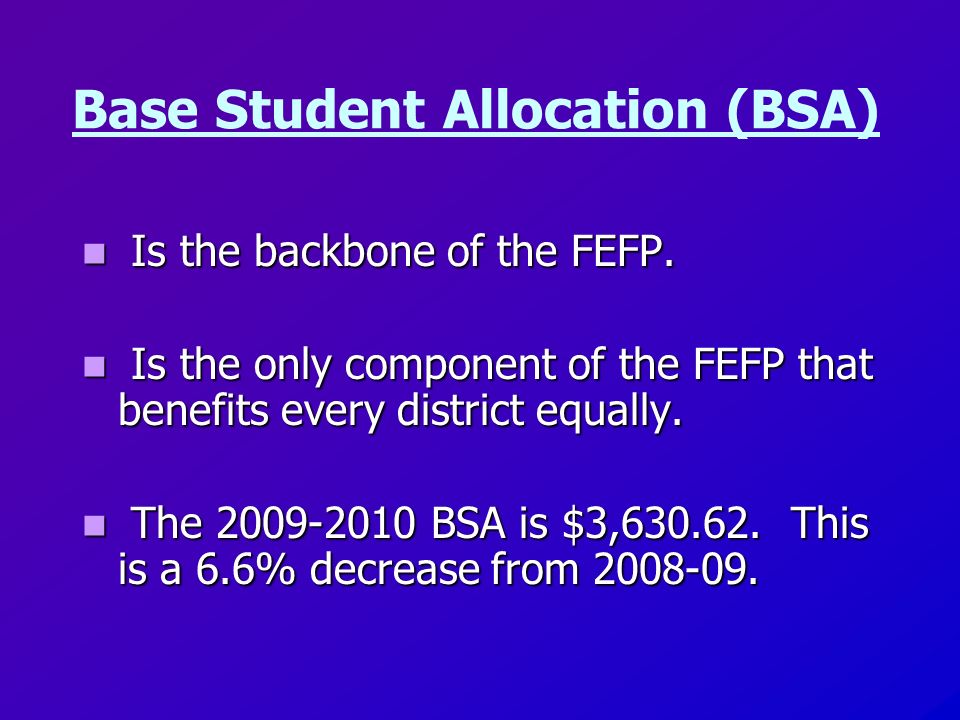 FTE Program Cost Factors (weights) Weighted FTE Students Weighted FTE Students District Cost Differential BASE FUNDING FEFP FLORIDA EDUCATION FINANCE