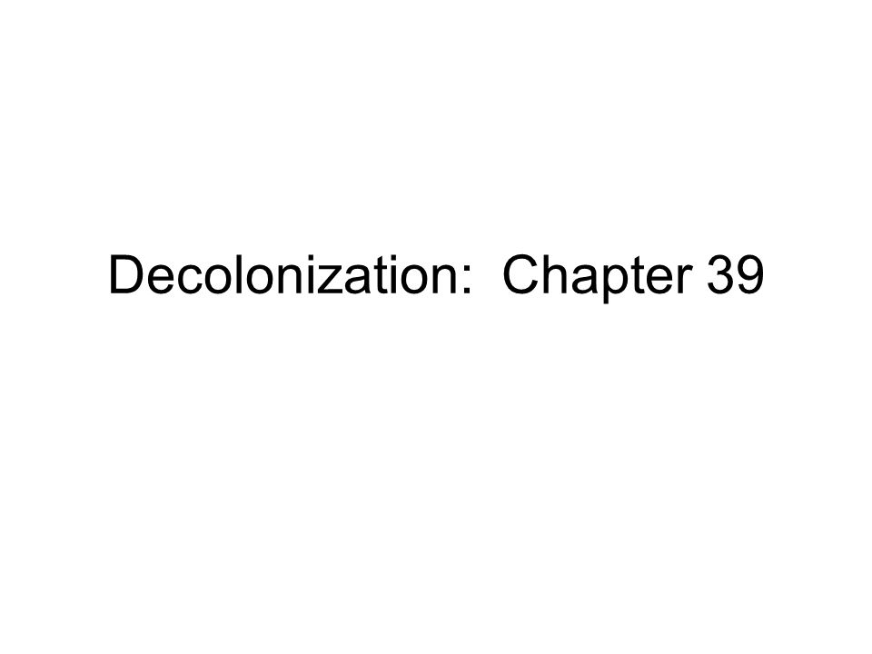 Decolonization and the Third World The Third World consisted of nations in Latin America, Asia, Africa, and the Middle East that had: – lagged behind countries in the West in economic and political development –or had been kept under the political and economic thumb of foreign powers –or had been directly colonized.