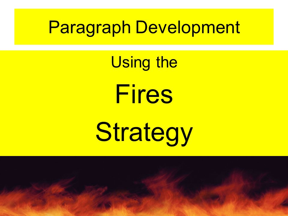 Paragraph Development Using the Fires Strategy