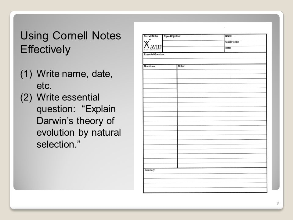 8 Using Cornell Notes Effectively (1)Write name, date, etc. (2)Write essential question: Explain Darwins theory of evolution by natural selection.