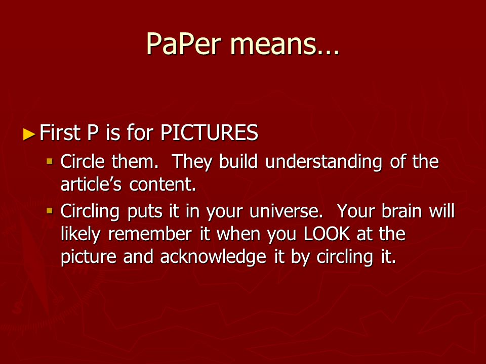 PaPer means… First P is for PICTURES First P is for PICTURES Circle them.