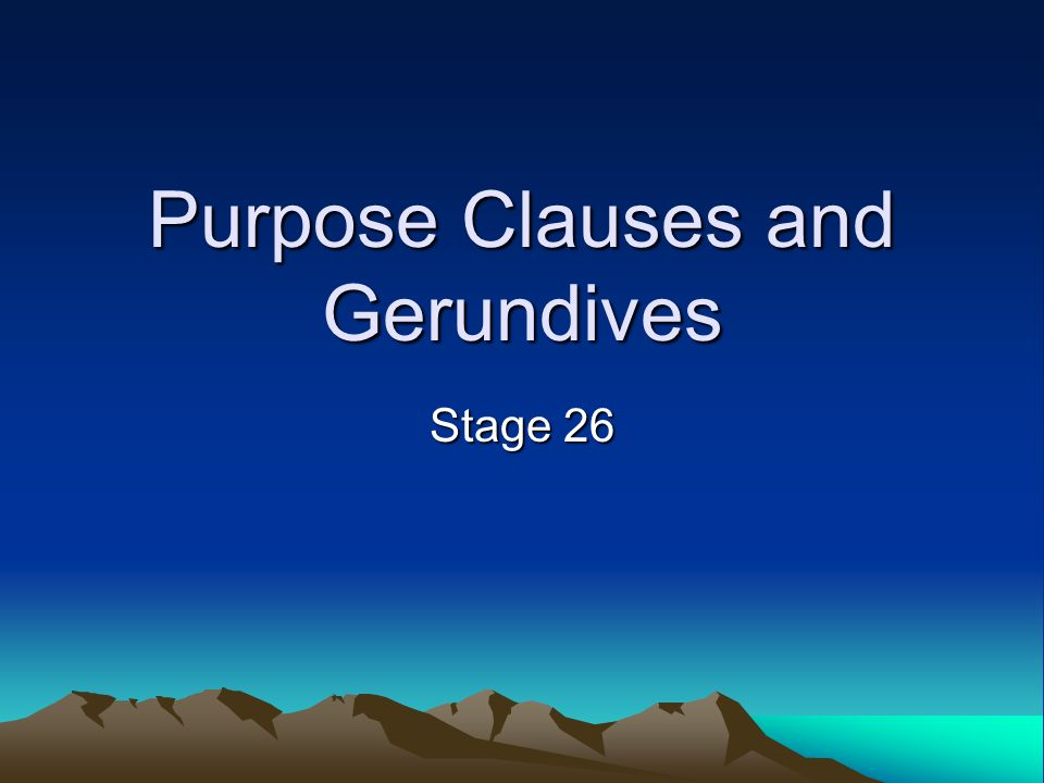 Purpose Clauses and Gerundives Stage 26