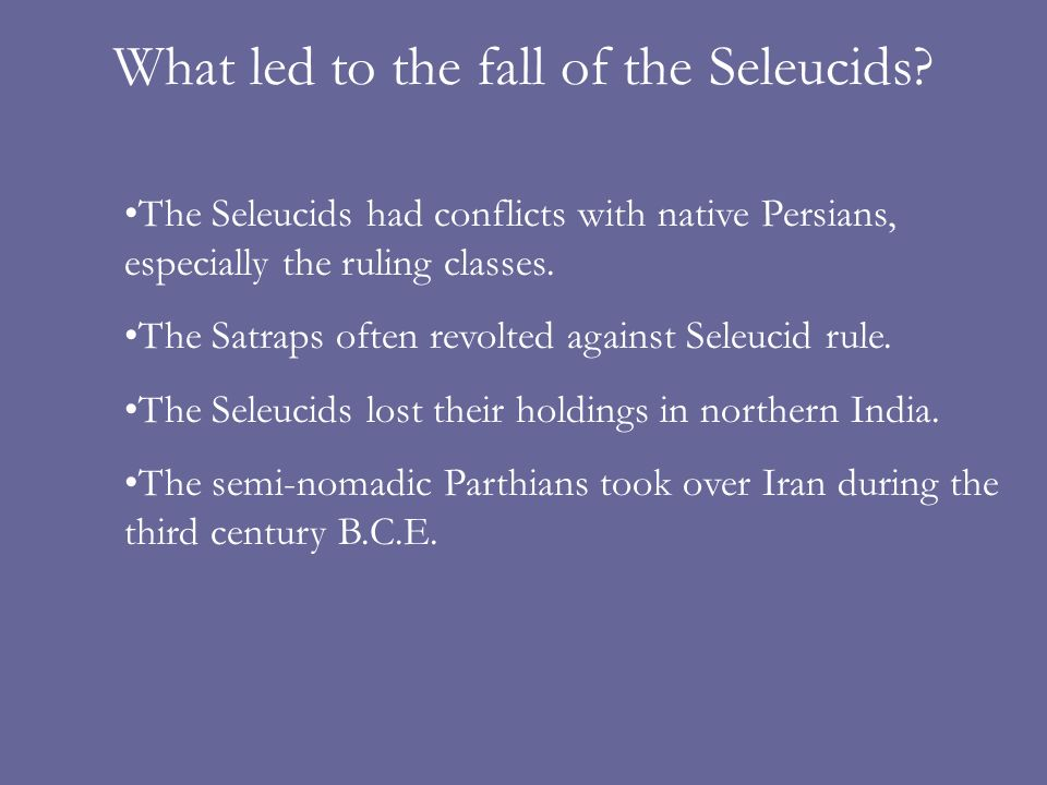 What led to the fall of the Seleucids.