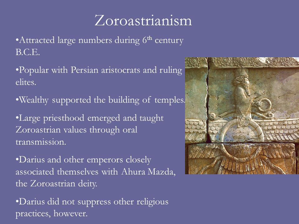 Zoroastrianism Attracted large numbers during 6 th century B.C.E.
