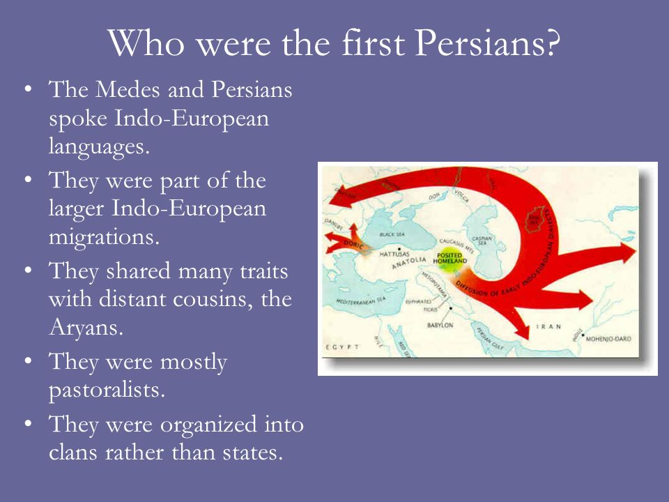 Who were the first Persians? The Medes and Persians spoke Indo-European languages. They were part of the larger Indo-European migrations. They shared