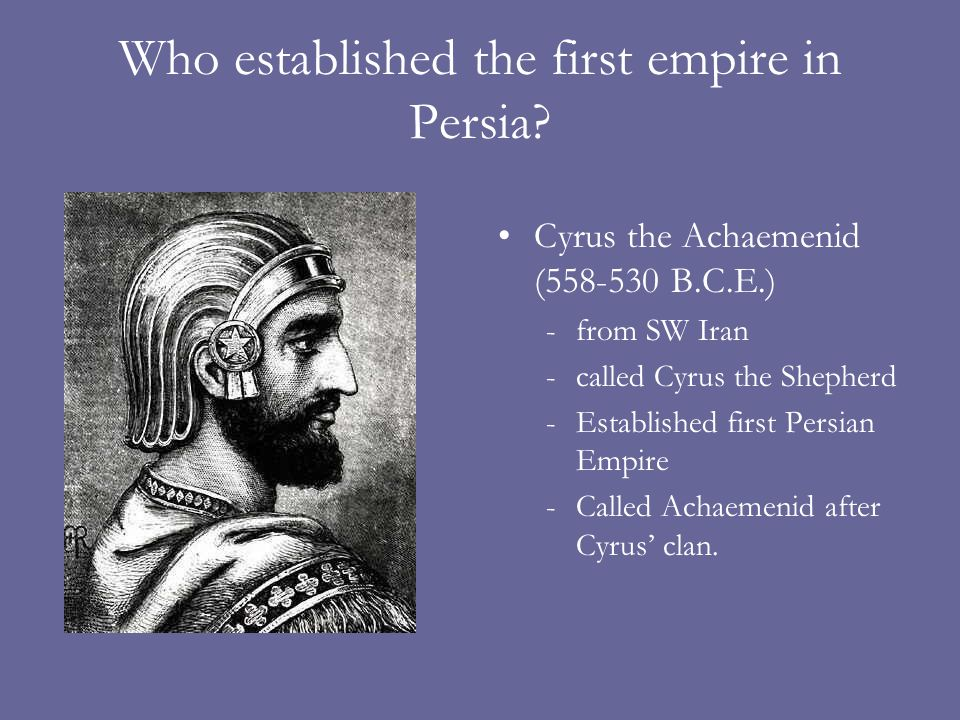 Who established the first empire in Persia.