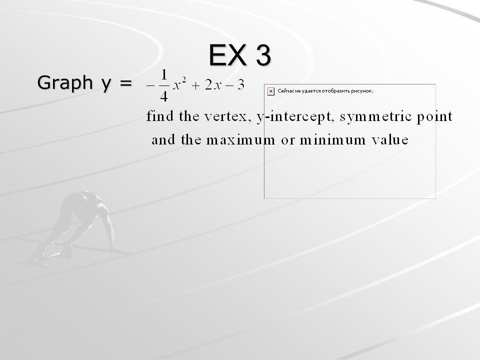 EX 3 Graph y =