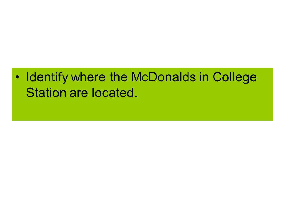 Identify where the McDonalds in College Station are located.