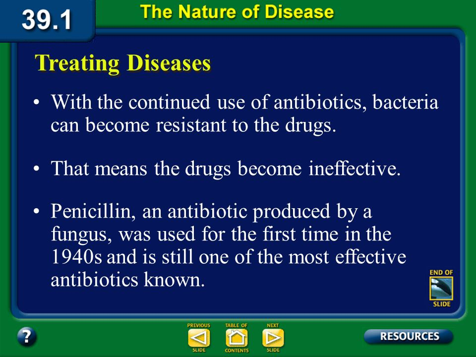 Section 39.1 Summary – pages 1023-1030 An antibiotic is a substance produced by a microorganism that, in small amounts, will kill or inhibit the growt