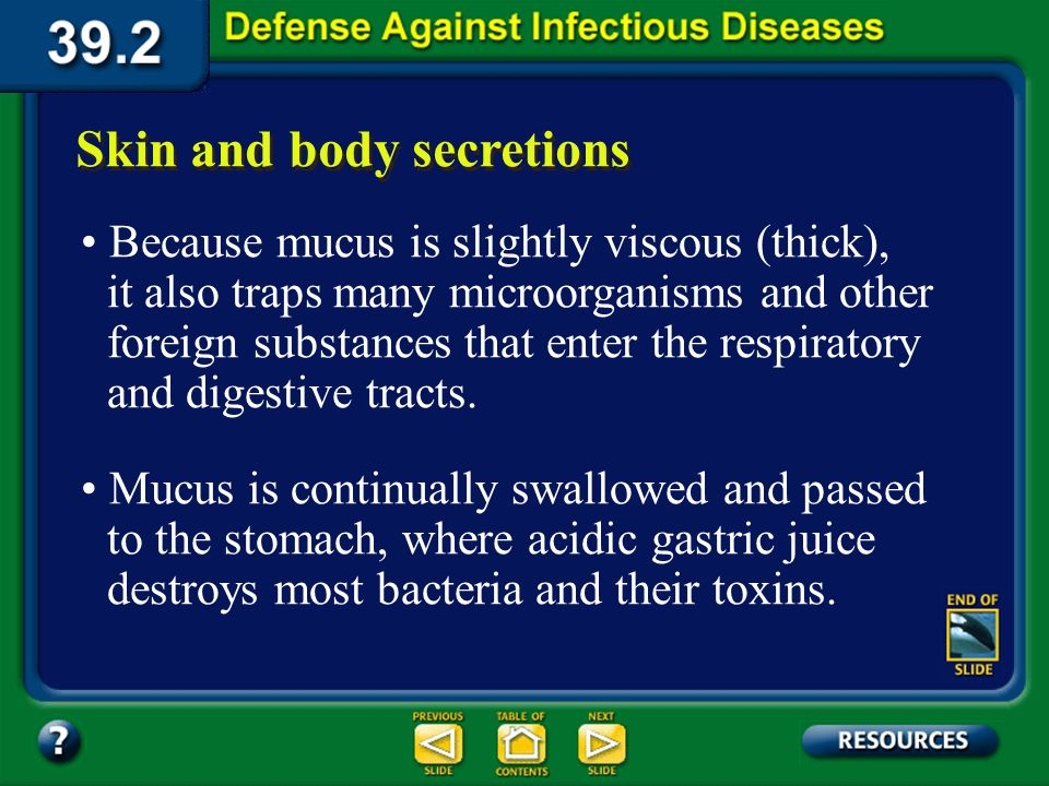 Section 39.2 Summary – pages 1031-1041 Intact skin is a formidable physical barrier to the entrance of microorganisms. Skin and body secretions In add