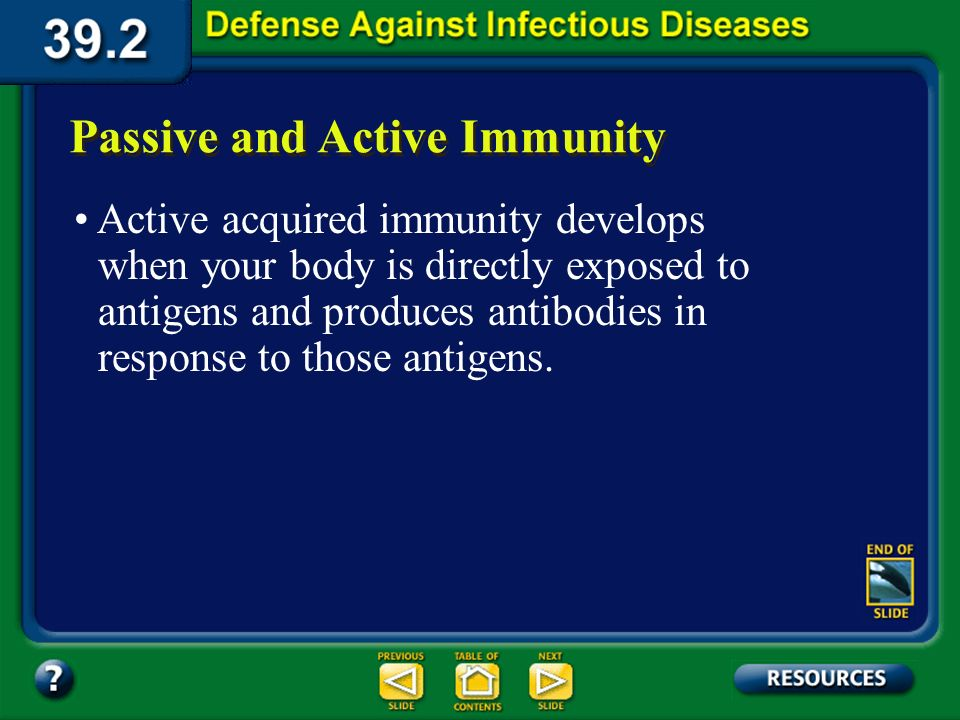 Section 39.2 Summary – pages 1031-1041 Acquired immunity to a disease may be either passive or active. Passive and Active Immunity Passive acquired im