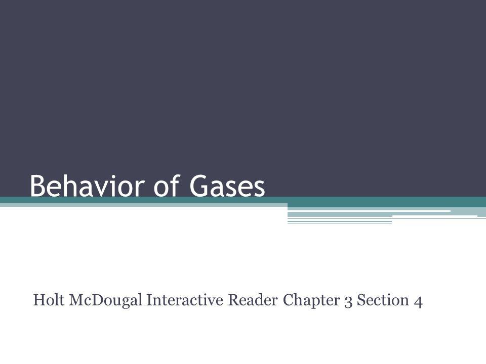 Behavior of Gases Holt McDougal Interactive Reader Chapter 3 Section 4
