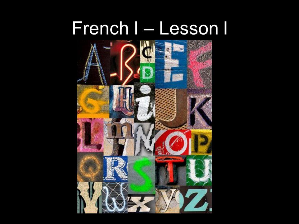 French I – Lesson I