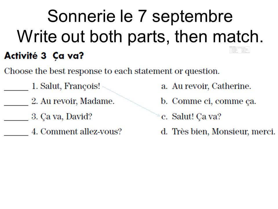Sonnerie le 7 septembre Write out both parts, then match.
