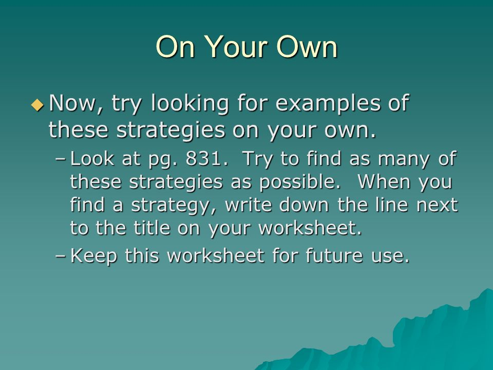 On Your Own Now, try looking for examples of these strategies on your own. Now, try looking for examples of these strategies on your own. –Look at pg.