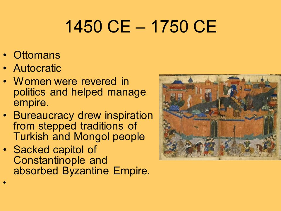 Political Continuities They remained Islamic and military empires.