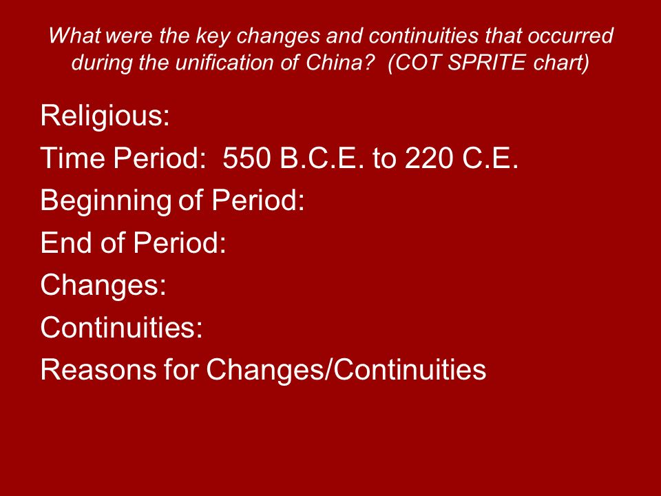 What were the key changes and continuities that occurred during the unification of China? (COT SPRITE chart) Religious: Time Period: 550 B.C.E. to 220