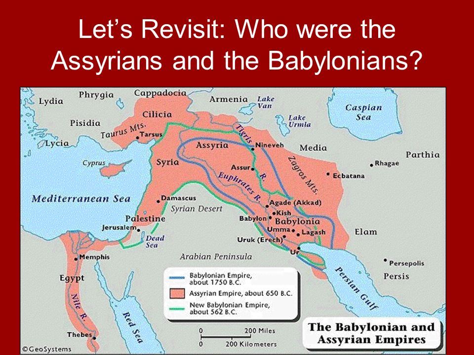 Lets Revisit: Who were the Assyrians and the Babylonians?