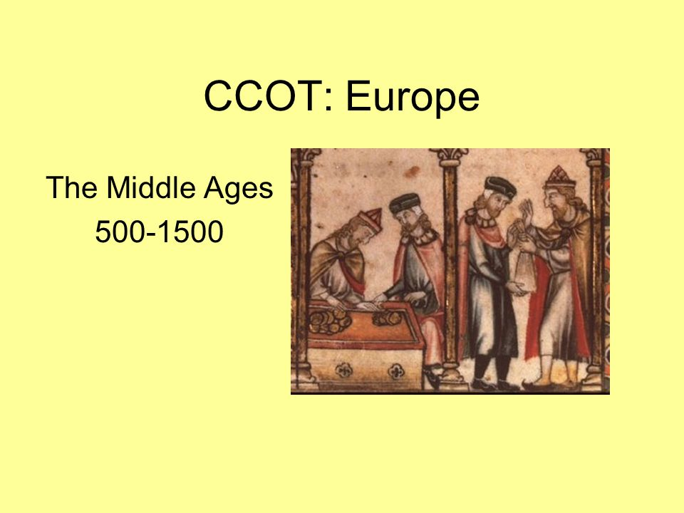 CCOT: Europe The Middle Ages 500-1500