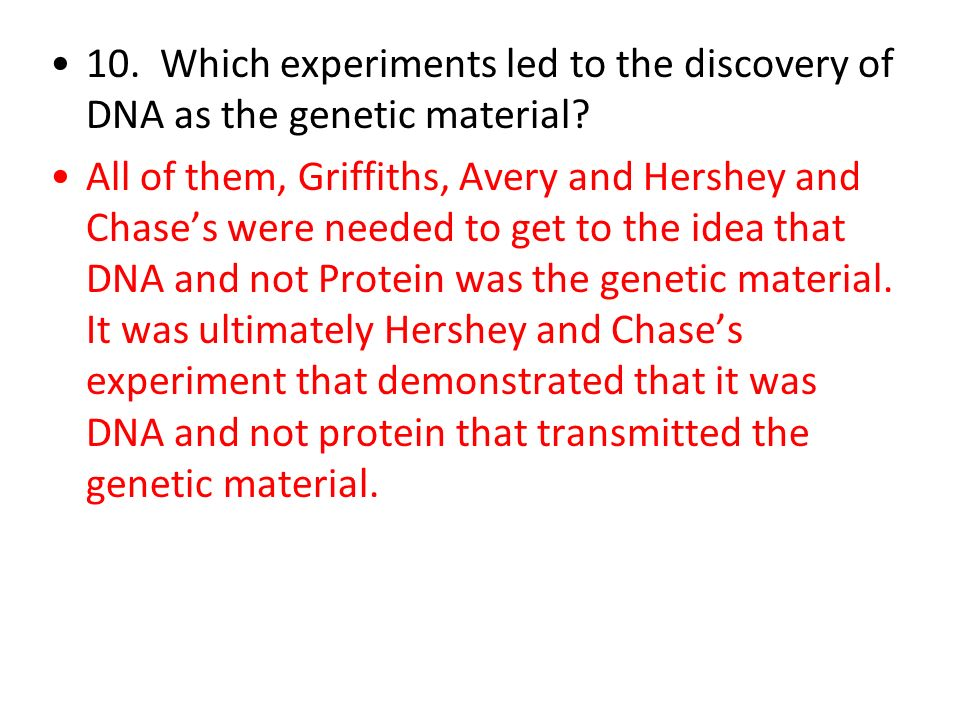 All of them, Griffiths, Avery and Hershey and Chases were needed to get to the idea that DNA and not Protein was the genetic material. It was ultimate