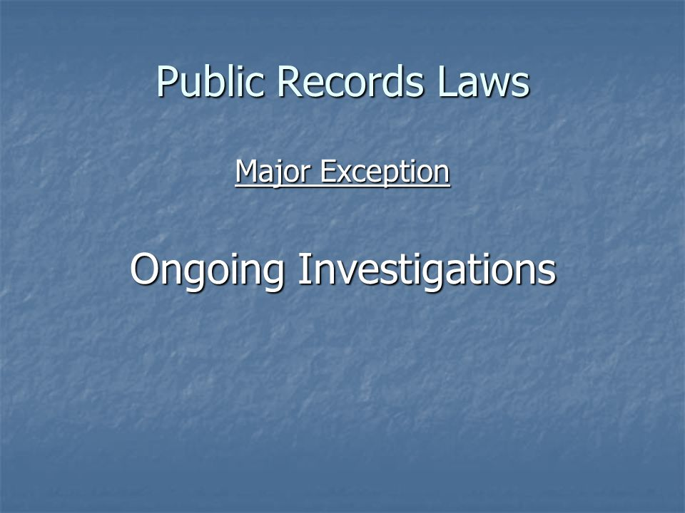Public Records Laws Major Exception Ongoing Investigations