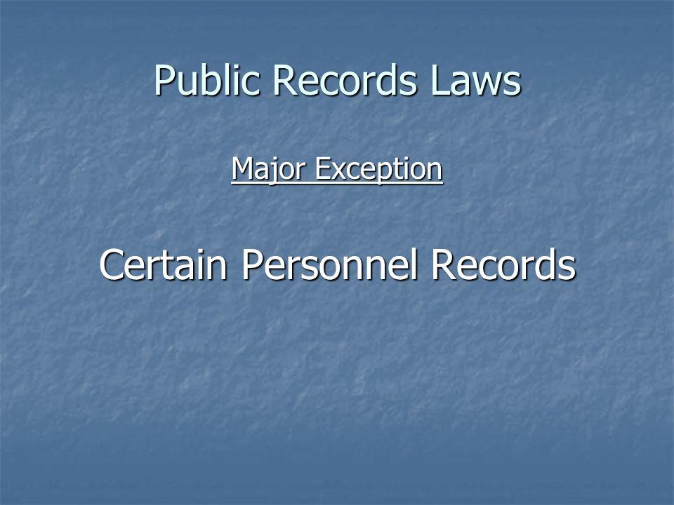 Public Records Laws Major Exception Certain Personnel Records