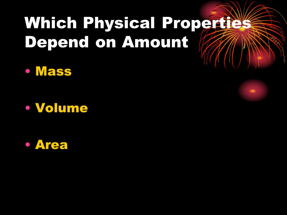 Which Physical Properties Depend on Amount Mass Volume Area