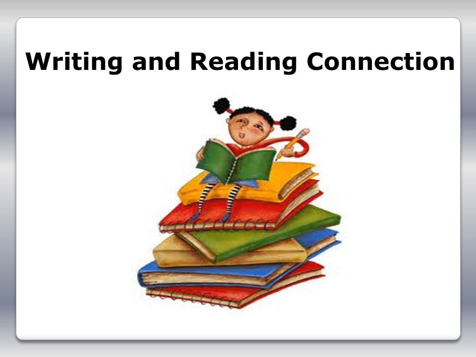 Writing and Reading Connection