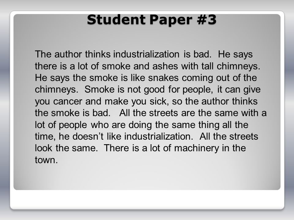 Student Paper #3 The author thinks industrialization is bad.
