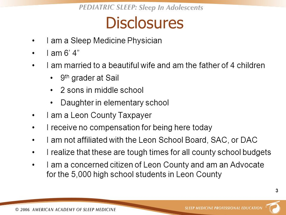 Disclosures I am a Sleep Medicine Physician I am 6 4 I am married to a beautiful wife and am the father of 4 children 9 th grader at Sail 2 sons in mi