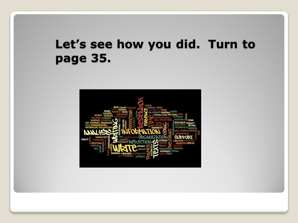Lets see how you did. Turn to page 35.