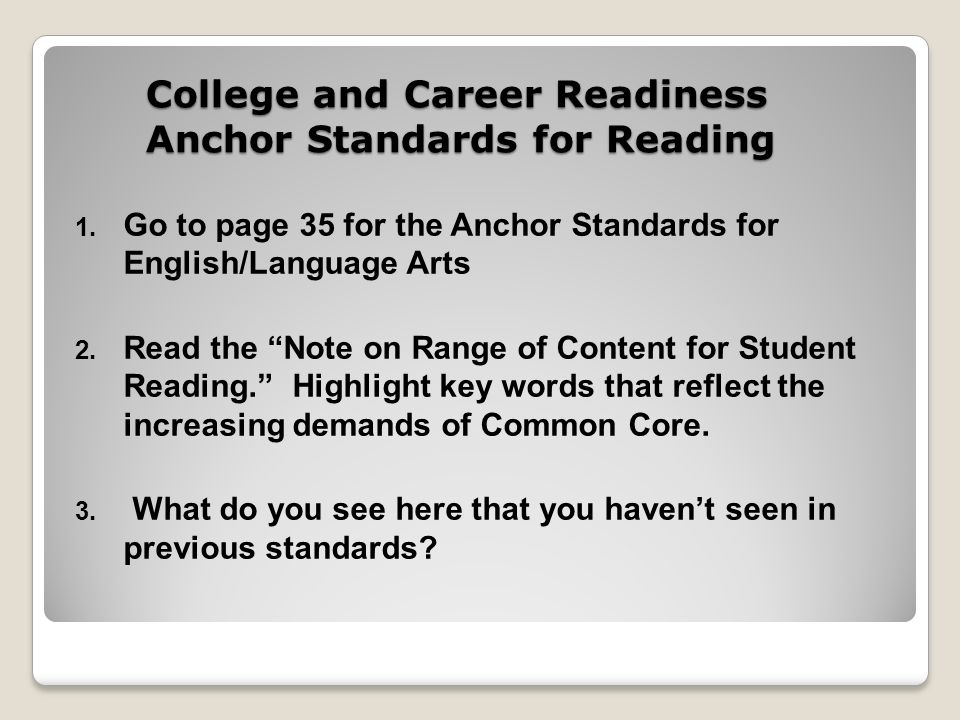 College and Career Readiness Anchor Standards for Reading 1.