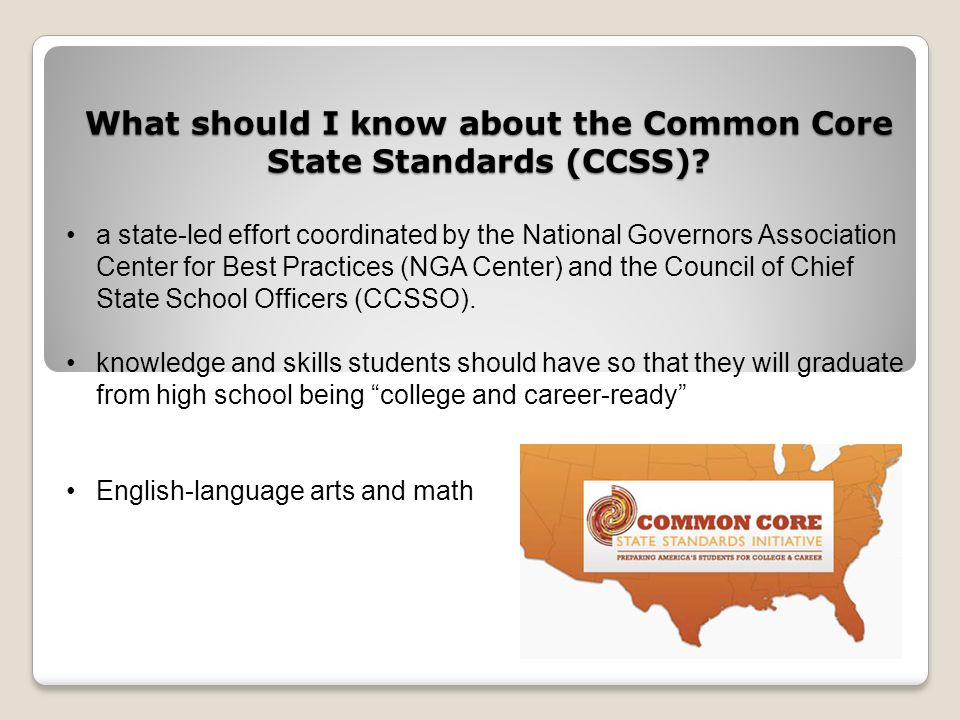 What should I know about Common Core State Standards (CCSS).