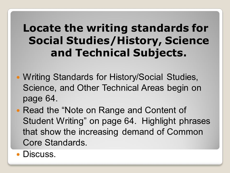 Locate the writing standards for Social Studies/History, Science and Technical Subjects.