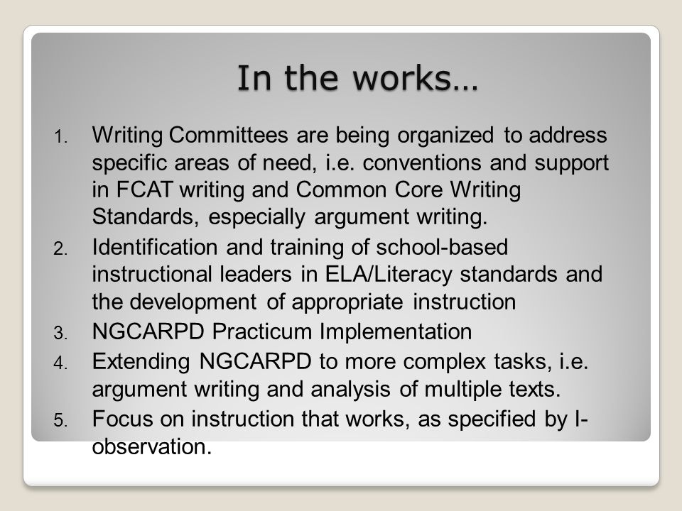 In the works… 1. Writing Committees are being organized to address specific areas of need, i.e.
