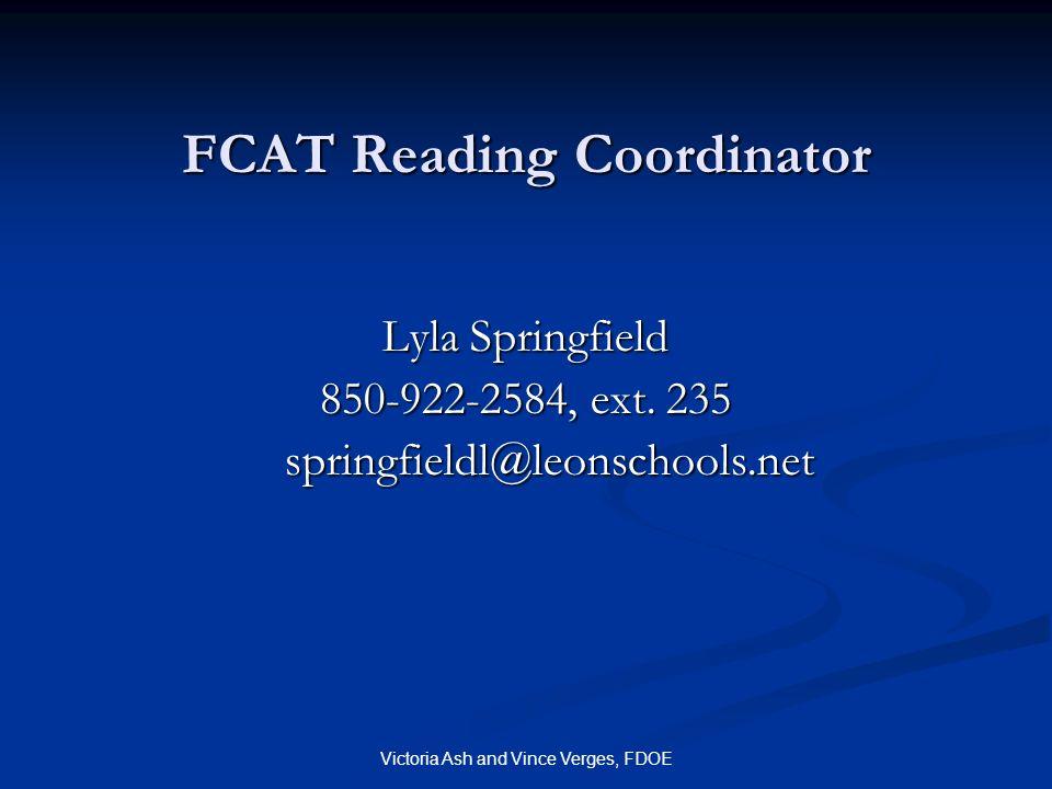 Victoria Ash and Vince Verges, FDOE FCAT Reading Coordinator Lyla Springfield 850-922-2584, ext.