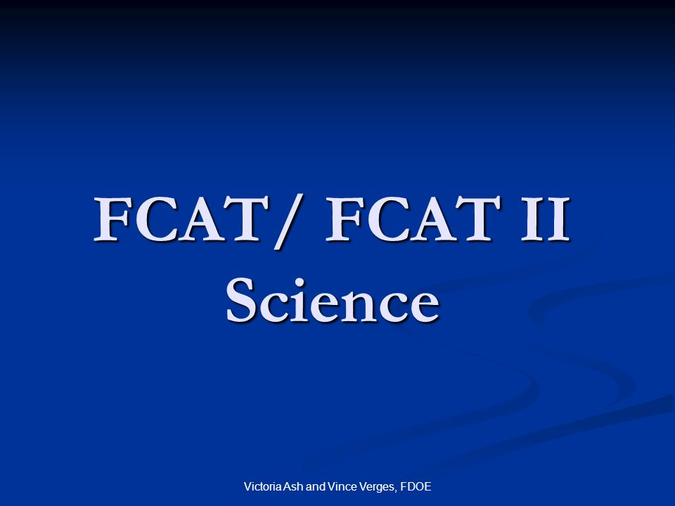 Victoria Ash and Vince Verges, FDOE FCAT/ FCAT II Science