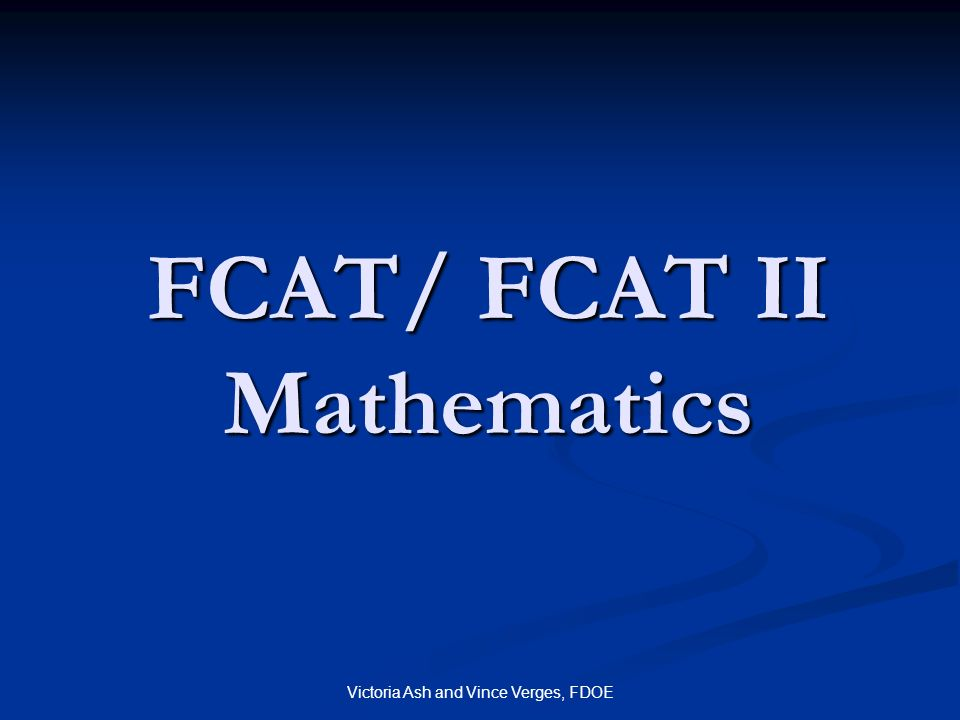 Victoria Ash and Vince Verges, FDOE FCAT/ FCAT II Mathematics