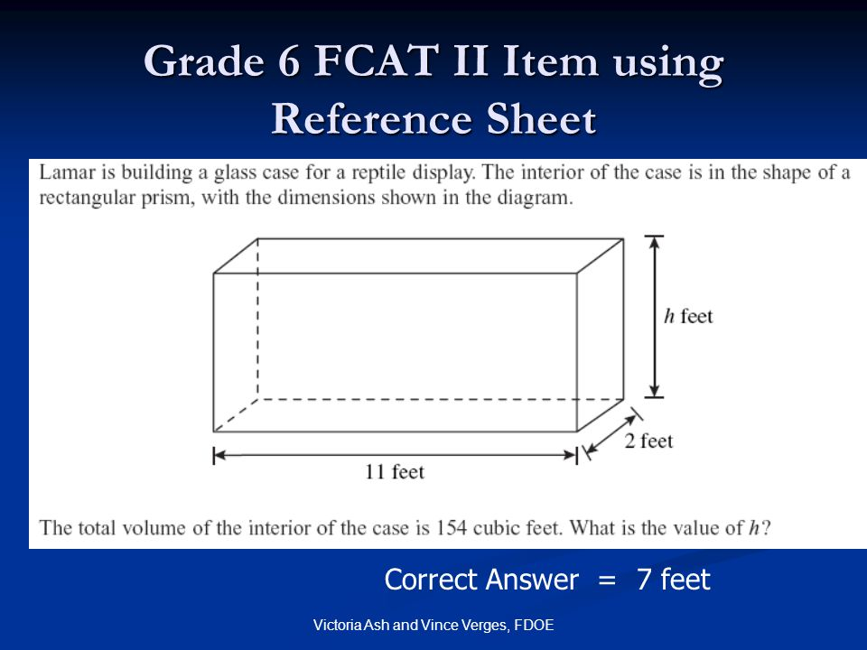 Victoria Ash and Vince Verges, FDOE Grade 6 FCAT II Item using Reference Sheet Correct Answer = 7 feet